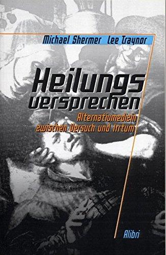 Heilungsversprechen: Alternativmedizin zwischen Versuch und Irrtum (Skeptisches Jahrbuch)