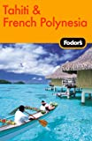 Fodor's Tahiti & French Polynesia, 1st Edition (Travel Guide)