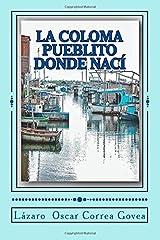La Coloma Pueblito Donde Nací: La Coloma Pinar del Río Cuba (En Colores) (Spanish Edition) Paperback