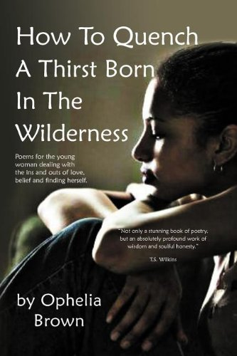 Book: How To Quench A Thirst Born In The Wilderness by Ophelia Brown