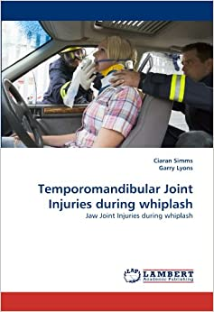 Temporomandibular Joint Injuries during whiplash: Jaw Joint Injuries during whiplash