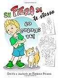 Sii Fiero Di Te Stesso - lo Colori Tu!, Barbara Pelizzoli, 1492902276