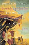 The Woman Who Laughed at God: The Untold History of the Jewish People (Compass)