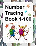number tracing workbooks - Number Tracing Book 1-100: Number Workbook for Kids Ages 3-5 to Practice Handwriting Skill and Counting Number (Tracing Books Preschool)