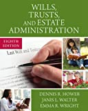 Wills, Trusts, and Estates Administration 8th Edition