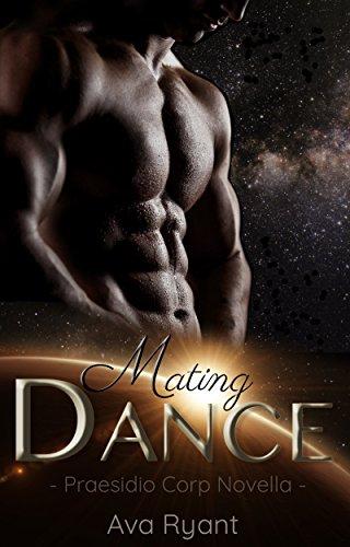 Mating Dance: Praesidio Corp Novella 1.5