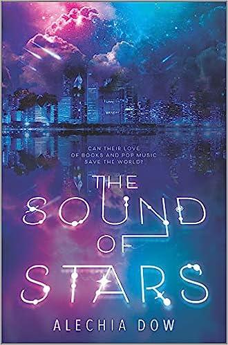 Amazon.com: The Sound of Stars (9781335911551): Dow, Alechia: Books