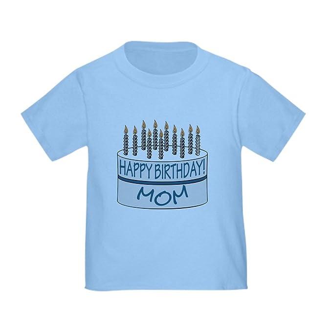 CafePress Happy Birthday Mom Toddler T Shirt Cute 100