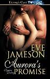 Aurora's Promise, Eve Jameson, 1419963120