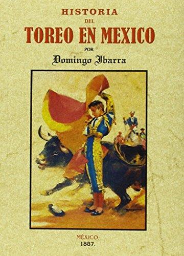 Descargar Libro Historia Del Toreo En México Domingo Ibarra