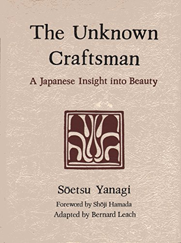 9780870111846 - Yanagi, Soetsu; Leach, Bernard (adapted); Foreword By Shoji Hamada: THE UNKNOWN CRAFTSMAN: A JAPANESE INSIGHT INTO BEAUTY - Libro