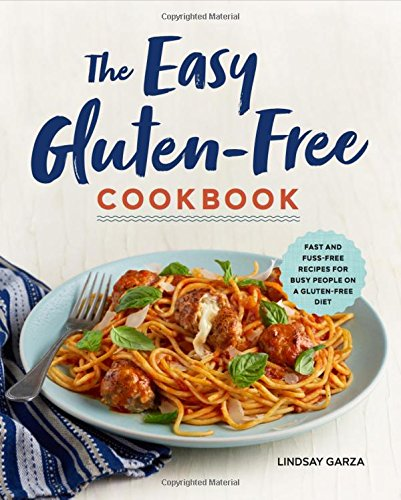 The Easy Gluten-Free Cookbook: Fast and Fuss-Free Recipes for Busy People on a Gluten-Free Diet by Rockridge Press