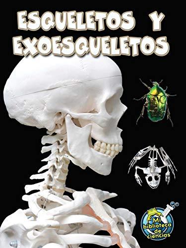 Esqueletos y Exoesqueletos (Skeletons and Exoskeletons) (My Science Library) por Julie K. Lundgren