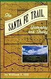 The Santa Fe Trail, William E. Hill, 0870043544