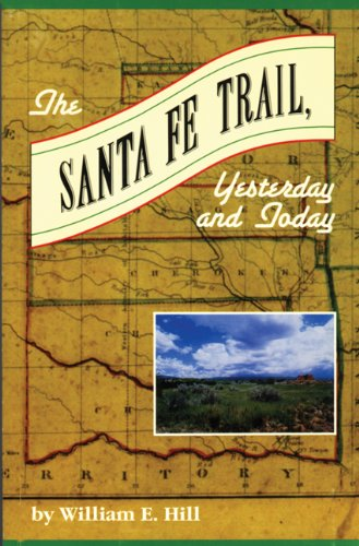 The Santa Fe Trail: Yesterday and Today (Santa Fe Trail Books)