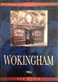 Front cover for the book Wokingham in Old Photographs (Britain in Old Photographs) by Robert Wyatt