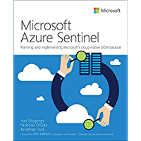 Microsoft Azure Sentinel: Planning and implementing Microsoft's cloud-native SIEM solution (IT Best Practices…