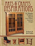 img - for Arts & Crafts Inspirations: 21 Furniture Projects (Popular Woodworking) by Robert Belke (2012-12-11) book / textbook / text book