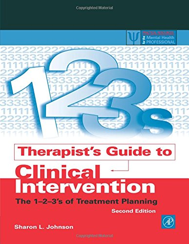 Therapist's Guide to Clinical Intervention: The 1-2-3's of Treatment Planning (Practical Resources for the Mental Health - Guide Intake