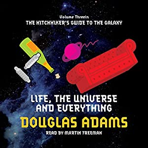Life, the Universe, and Everything Hörbuch