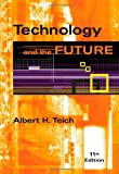 Technology and the Future by Albert H. Teich Picture