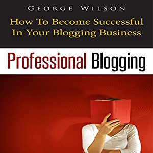 Professional Blogging Audiobook