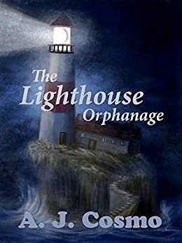 The Lighthouse Orphanage by [Cosmo, A. J.]
