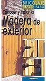 Conocer Y Tratar La Madera (Bricolaje Paso A Paso)