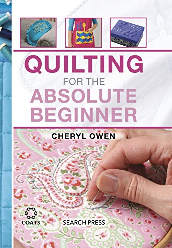 Quilting for the Absolute Beginner (Absolute Beginner Craft) ()