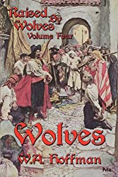 Wolves: Raised by Wolves, Volume Four