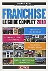 Franchise : Le guide complet 2010 par Pialot