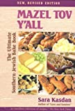 img - for Mazel Tov Y'All: The Ultimate Southern-Jewish Bake Book by Sara Kasdan (1998-08-03) book / textbook / text book
