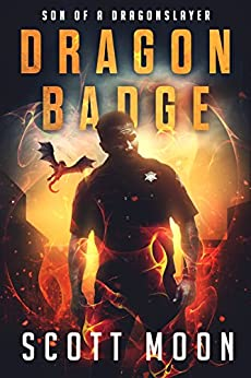 Dragon Badge (Son of a Dragonslayer Book 1) by [Moon, Scott]