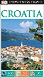 DK Eyewitness Travel Guide: Croatia (DK Eyewitness Travel Guides)