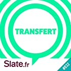 L'histoire d'une recherche d'amour effrénée (Transfert 32) Magazine Audio Auteur(s) :  slate.fr Narrateur(s) :  slate.fr