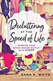 Decluttering at the Speed of Life: Winning Your