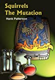 Squirrels the Mutation, Hank Patterson, 1414032099