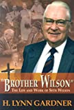 Brother Wilson: The Life and Work of Seth Wilson