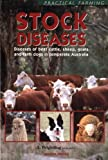 Stock Diseases : Diseases of Beef Cattle, Sheep, Goats and Farm Dogs in Temperate Australia, Brightling, Anthony, 040930476X