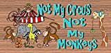 Cheap Not My Circus Not My Monkeys