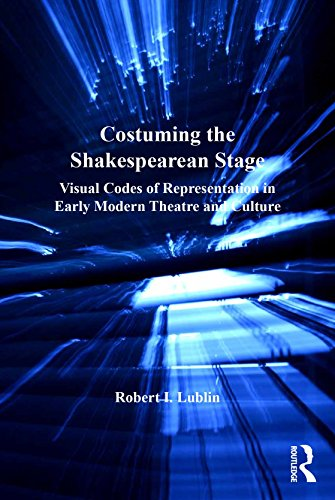 Ancient Roman Theater Costumes (Costuming the Shakespearean Stage: Visual Codes of Representation in Early Modern Theatre and Culture (Studies in Performance and Early Modern Drama))