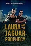 Laura and The Jaguar Prophecy (Laura Electa Valencia Adventures Book 1)