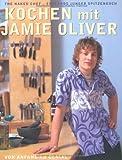 Kochen mit Jamie Oliver: Von Anfang an genial