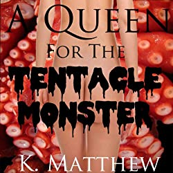 A Queen for the Tentacle Monster