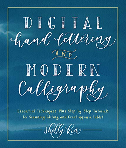 Digital Hand Lettering and Modern Calligraphy: Essential Techniques por Shelly Kim