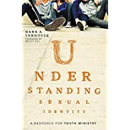 Understanding Sexual Identity: A Resource for Youth Ministry