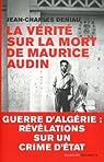 La vérité sur la mort de Maurice Audin par Deniau