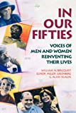 In Our Fifties : Voices of Men and Women Reinventing Their Lives, Bergquist, William H. and Greenberg, Elinor M., 1555425135