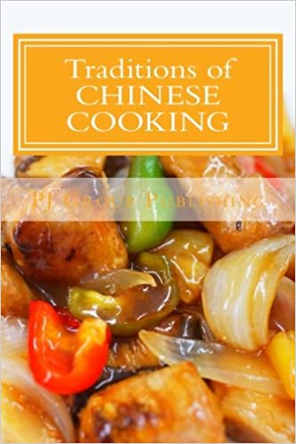 Traditions of chinese cooking learning the basic techniques and traditions of chinese cooking learning the basic techniques and recipes of the traditional chinese cuisine pj group publishing 9781492273646 amazon forumfinder Images