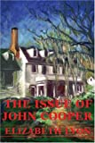 The Issue of John Cooper, Elizabeth Lyon, 0595240429